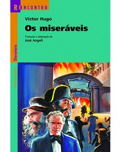 4º Bimestre  Os Miseráveis, de Victor Hugo. Editora Ática. 120 páginas. Coleção Reencontro Literatura.