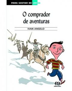 2º Bimestre:   O Comprador de Aventuras, de Ivan Angelo. Editora Ática. 112 páginas. Coleção Para Gostar de Ler.