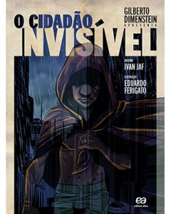 2º Bimestre  O Cidadão Invisível, de Gilberto Dimenstein. Editora Ática. 78 páginas. Coleção Jovem Cidadão.