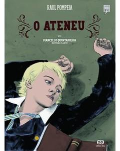 2º Bimestre  O Ateneu, de Raul Pompeia. Editora Ática. 96 páginas. Coleção Clássicos Brasileiros em HQ.