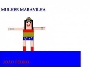 MULHER MARAVILHA - JOÃO PEDRO