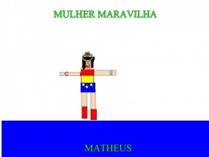MULHER MARAVILHA - MATHEUS