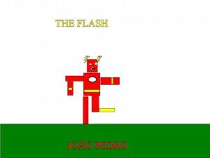 THE FLASH - JOÃO PEDRO