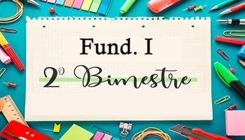 Encerramento 2.º Bimestre - Fund. I